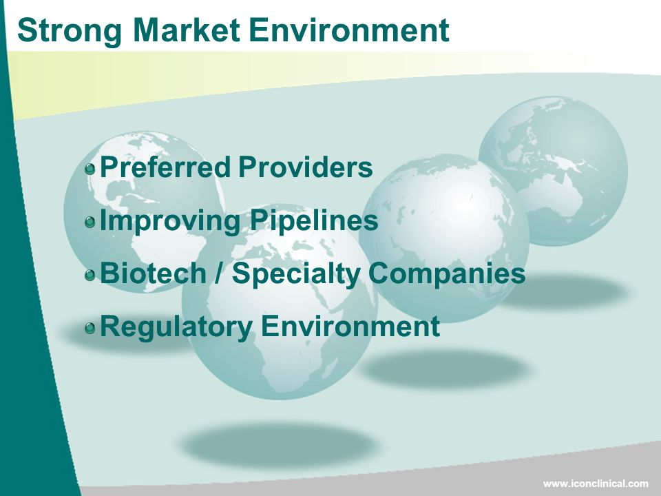 Strong Market Environment Preferred Providers Improving Pipelines Biotech / Specialty Companies Regulatory Environment