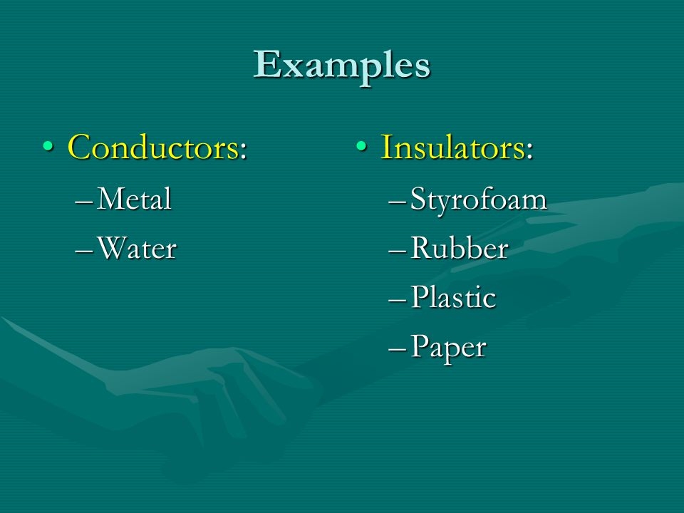Conductors vs. Insulators Conductors – material through which electric current flows easily.