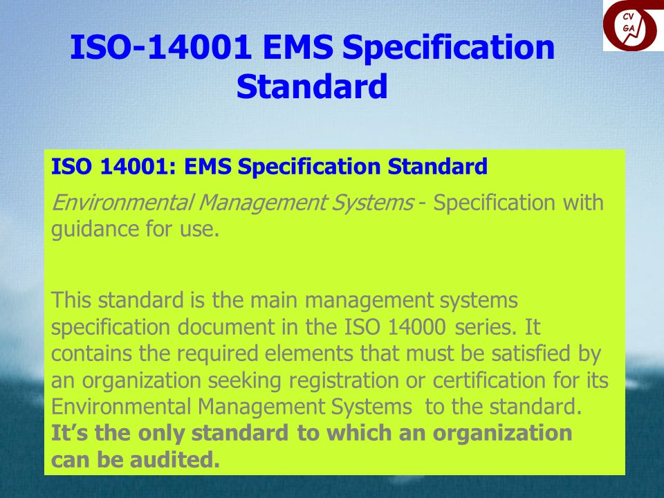 ISO 14001: EMS Specification Standard Environmental Management Systems - Specification with guidance for use.