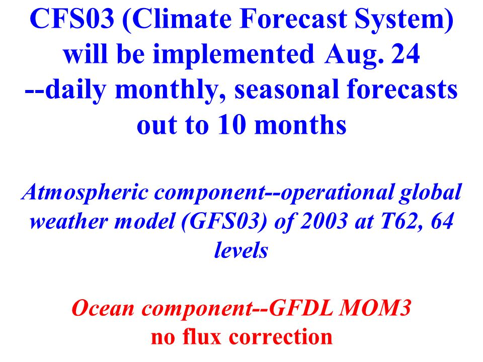 CFS03 (Climate Forecast System) will be implemented Aug.
