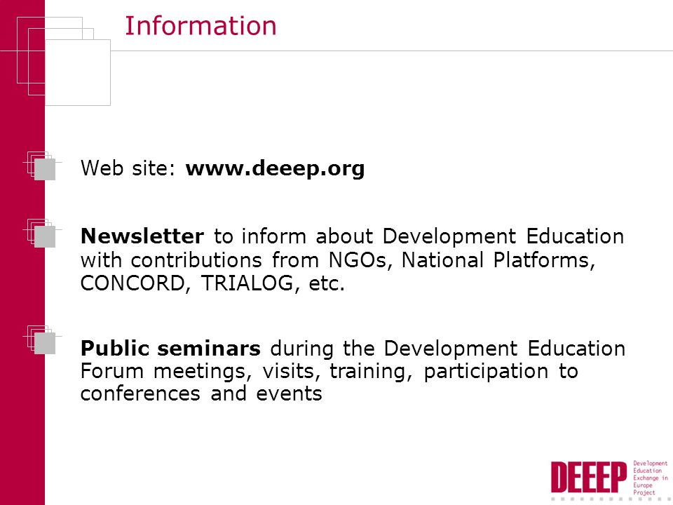 Information Web site:   Newsletter to inform about Development Education with contributions from NGOs, National Platforms, CONCORD, TRIALOG, etc.
