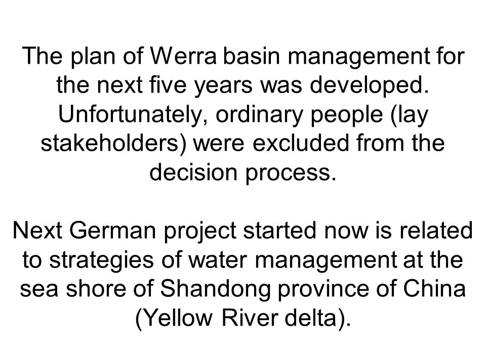 The plan of Werra basin management for the next five years was developed.