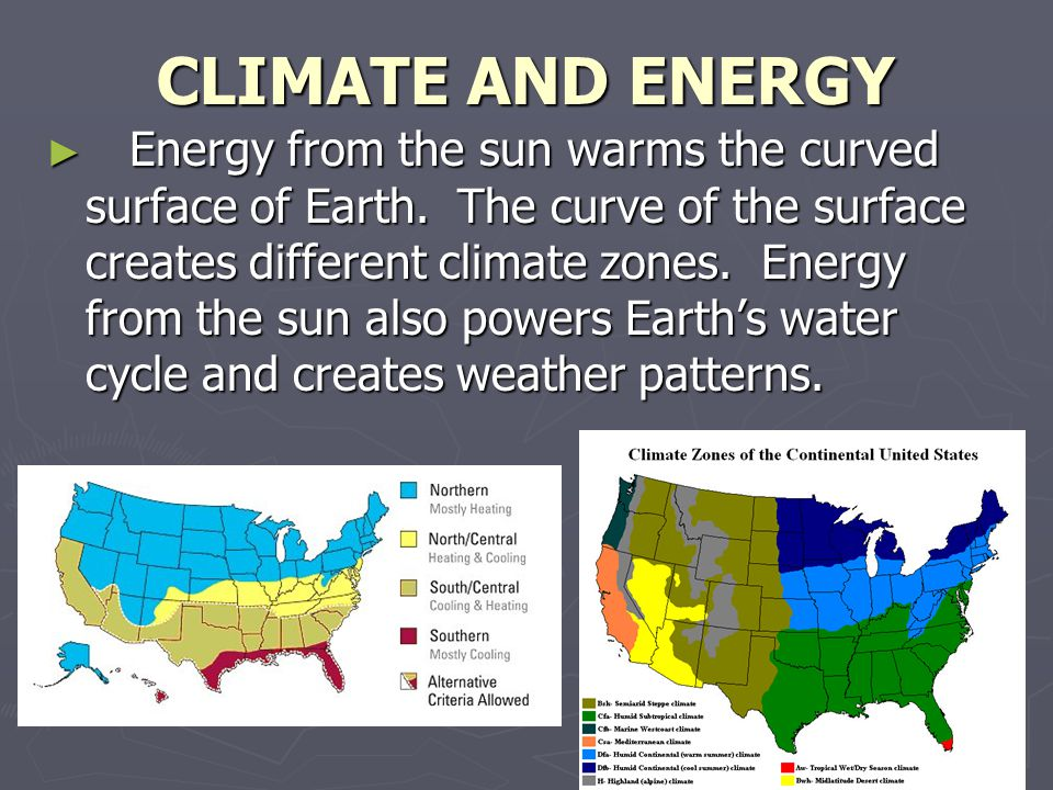 CLIMATE AND WEATHER. CLIMATE AND ENERGY ► Energy from the sun ...