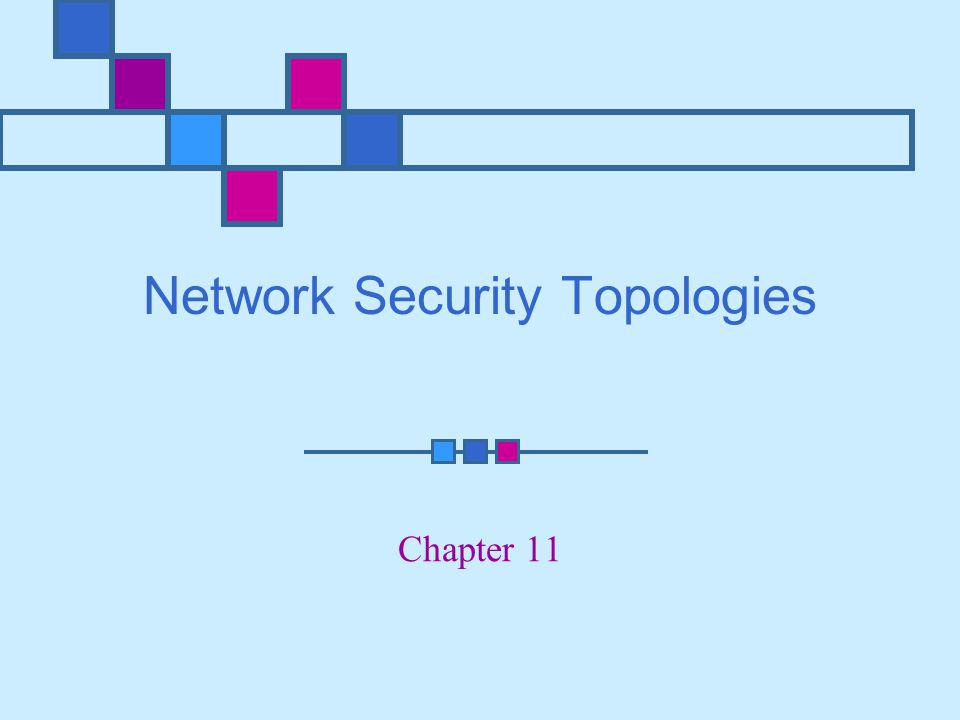 Network Security Topologies Chapter 11