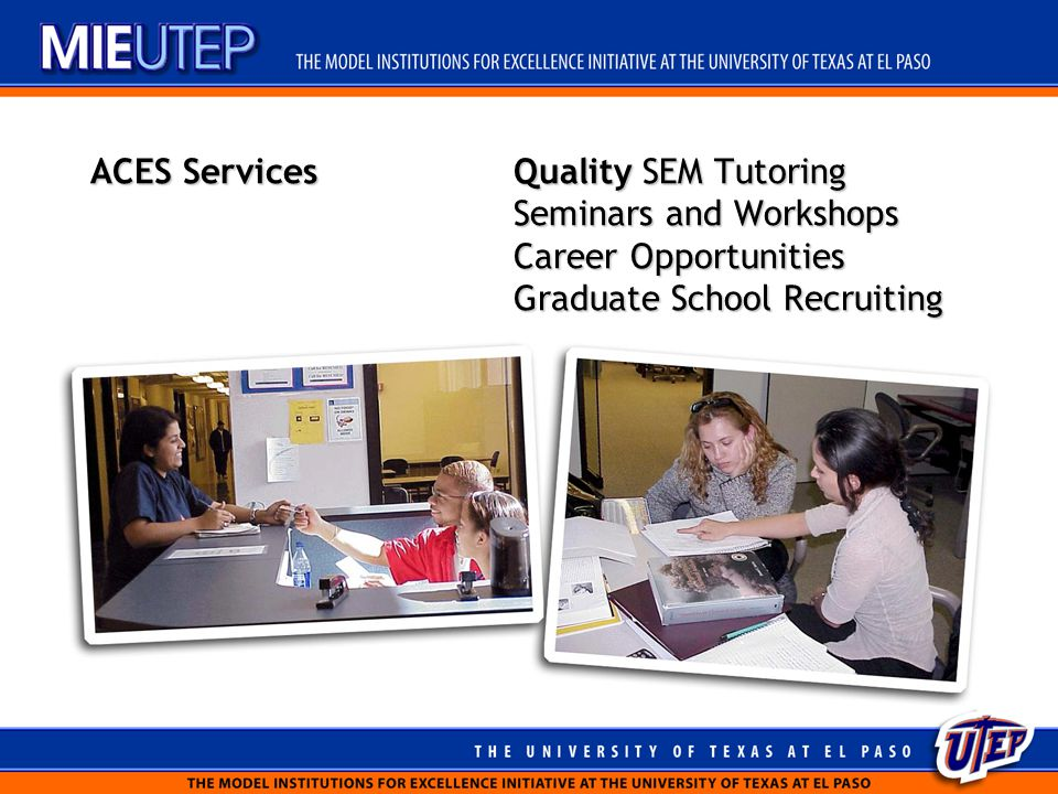 ACES ServicesQuality SEM Tutoring Seminars and Workshops Career Opportunities Graduate School Recruiting
