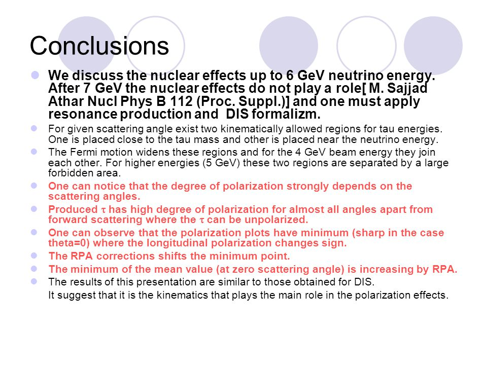 Conclusions We discuss the nuclear effects up to 6 GeV neutrino energy.