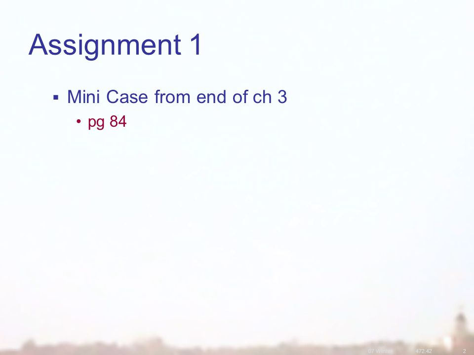 07 Winter Assignment 1  Mini Case from end of ch 3 pg 84