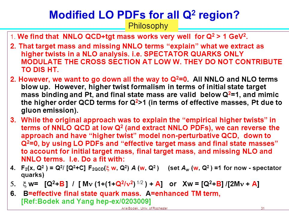 Arie Bodek, Univ. of Rochester31 Modified LO PDFs for all Q 2 region.