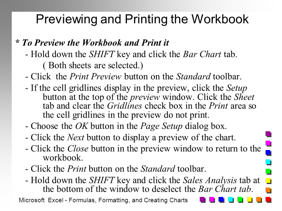 Previewing and Printing the Workbook * To Preview the Workbook and Print it - Hold down the SHIFT key and click the Bar Chart tab.
