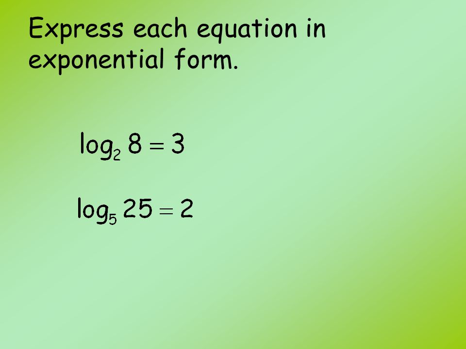 Logarithmic Functions Section 3.2. Objectives Rewrite an ...