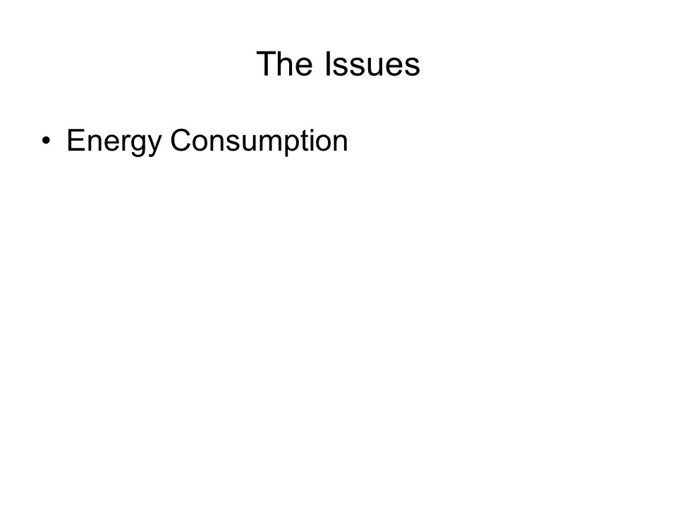 The Issues Energy Consumption