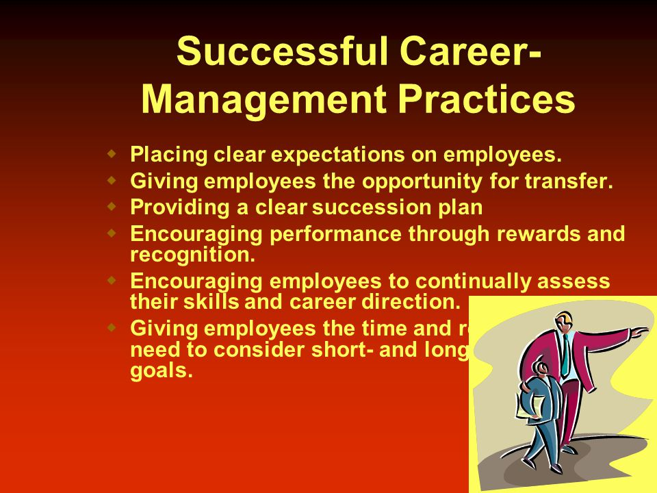 Successful Career- Management Practices  Placing clear expectations on employees.