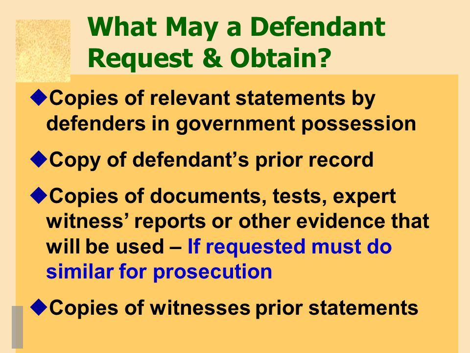 What May a Defendant Request & Obtain.