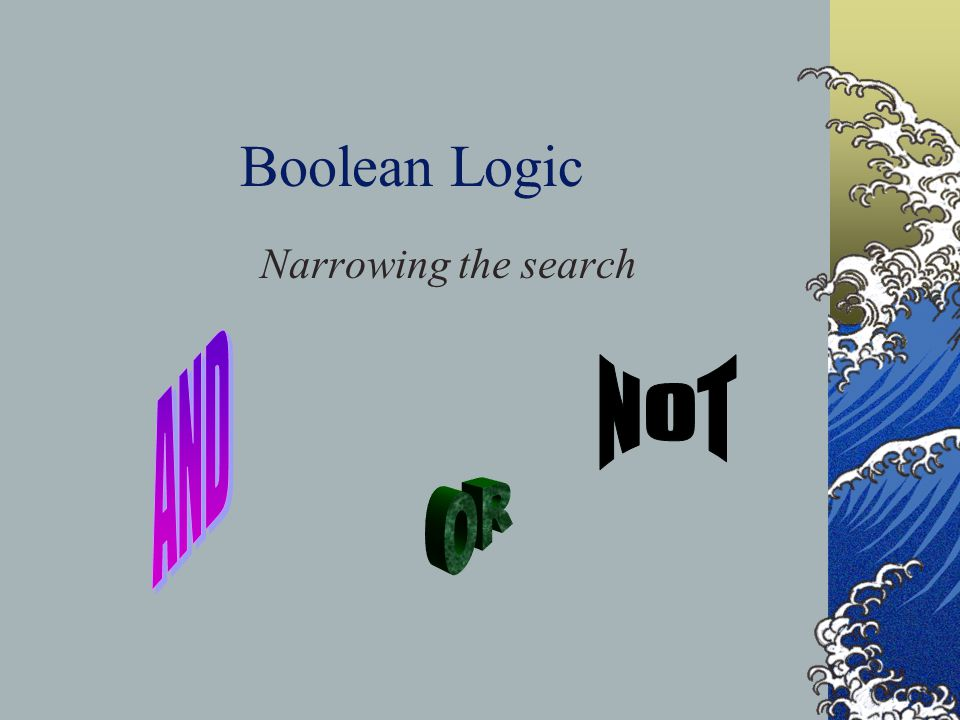 Boolean Logic Narrowing the search