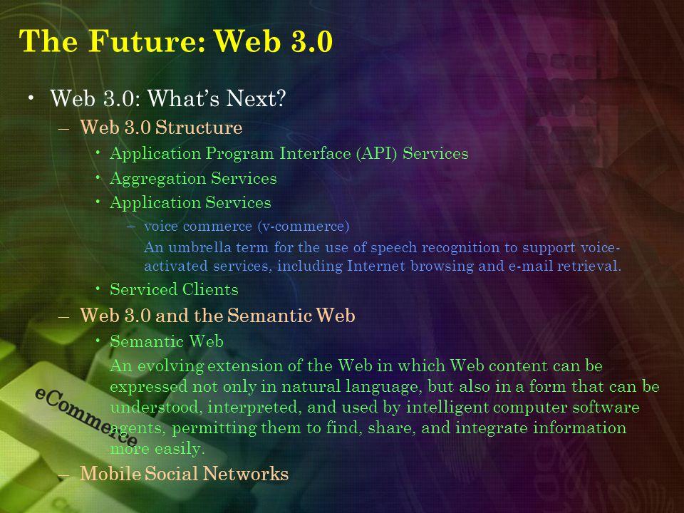 The Future: Web 3.0 Web 3.0: What's Next.
