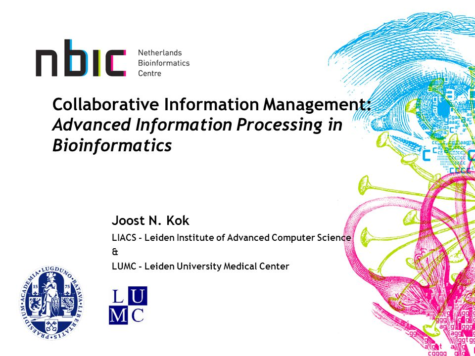 Collaborative Information Management: Advanced Information Processing in Bioinformatics Joost N.