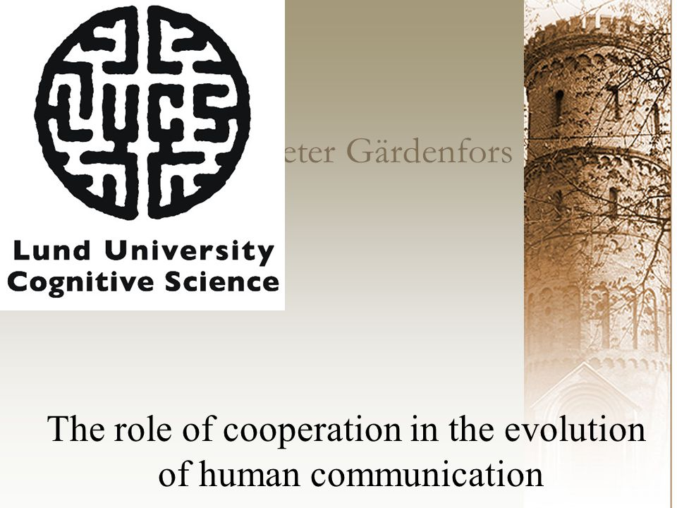 Peter Gärdenfors The role of cooperation in the evolution of human communication