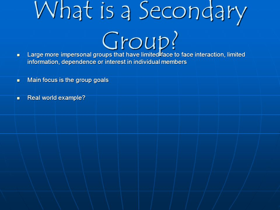 What is a Secondary Group.