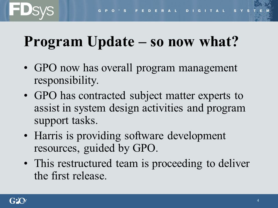 4 Program Update – so now what. GPO now has overall program management responsibility.