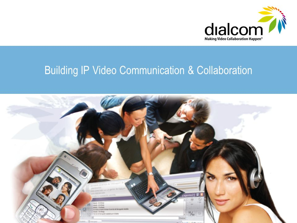 Building IP Video Communication & Collaboration