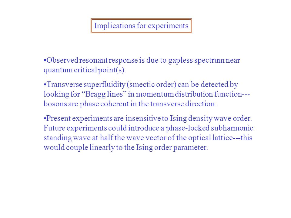 Implications for experiments Observed resonant response is due to gapless spectrum near quantum critical point(s).
