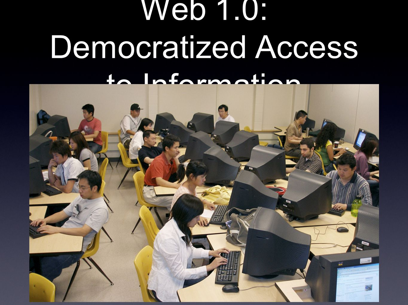 Web 1.0: Democratized Access to Information