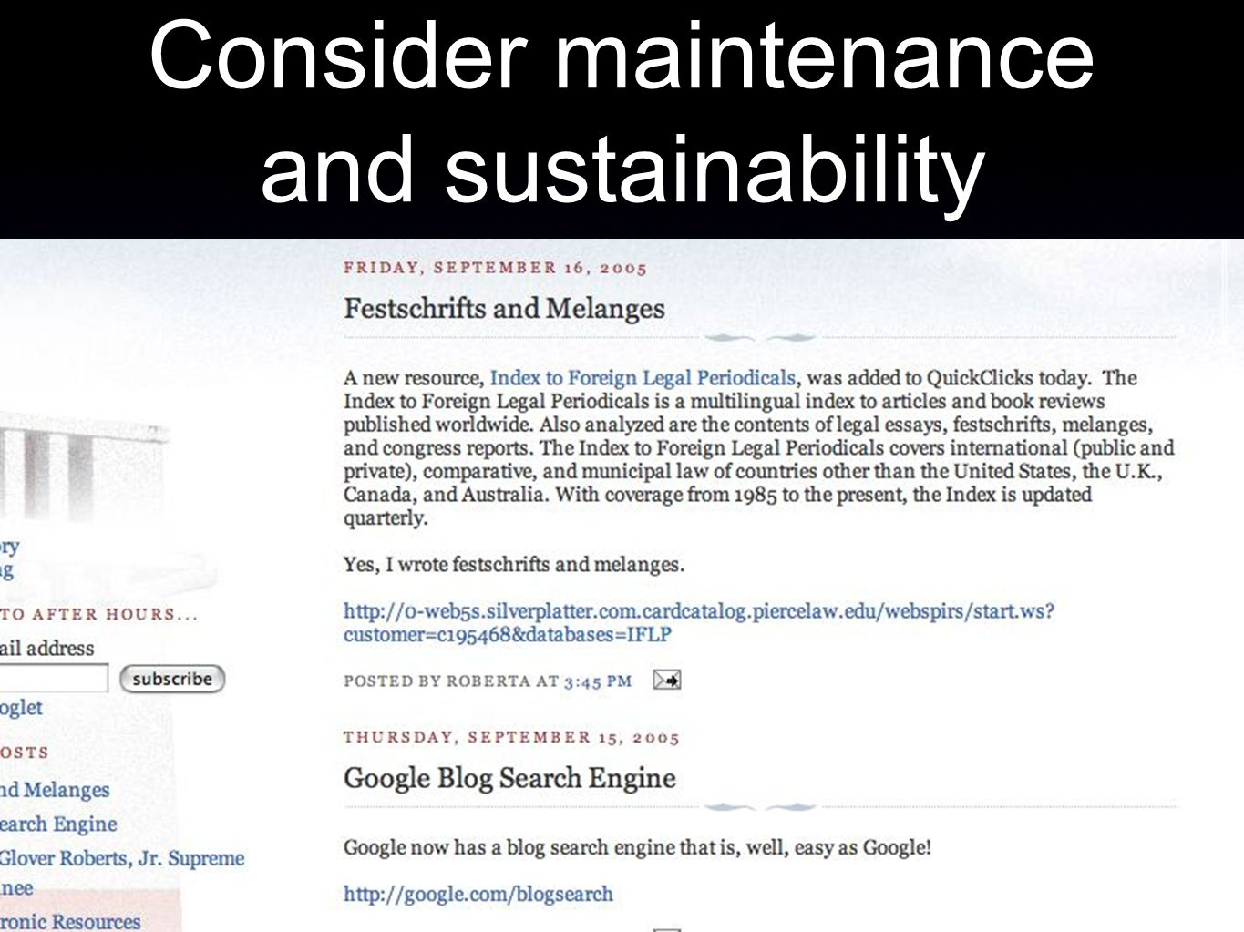 Consider maintenance and sustainability