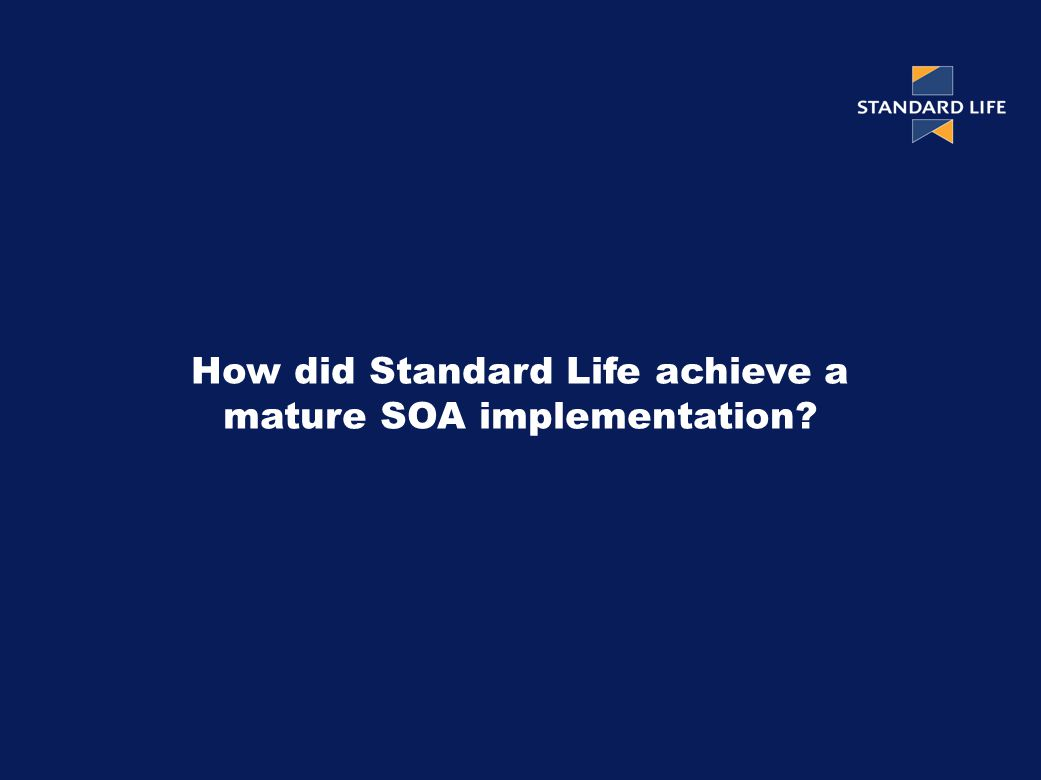 How did Standard Life achieve a mature SOA implementation