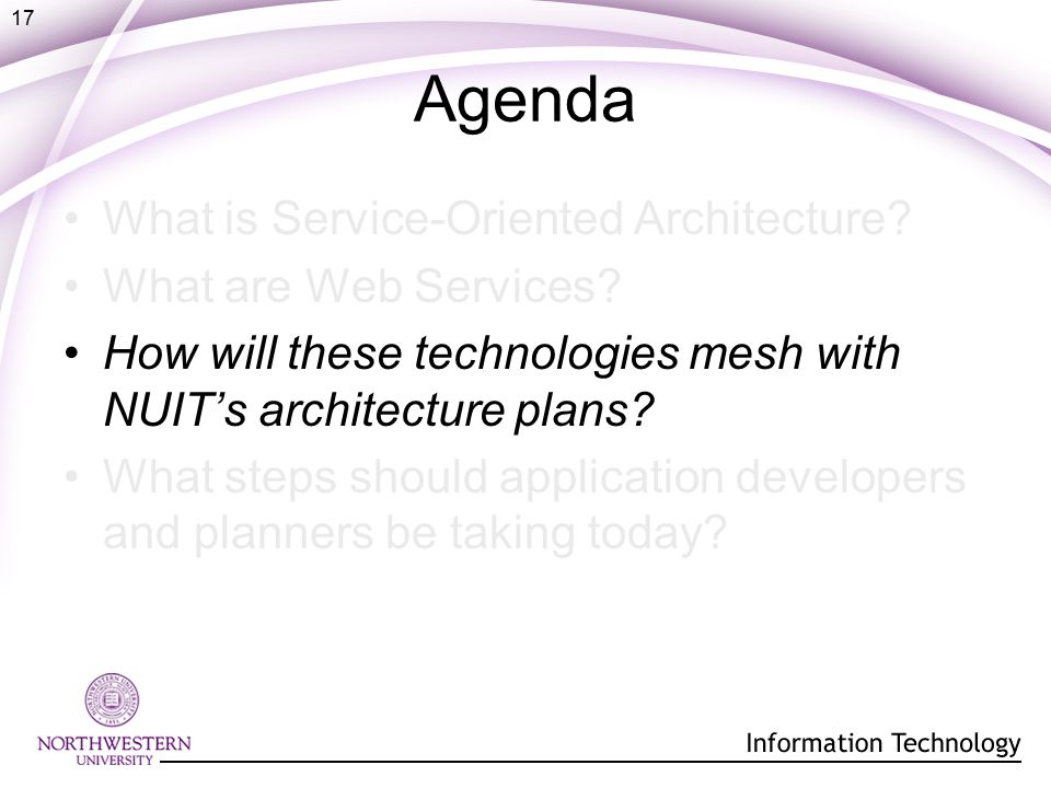 17 Agenda What is Service-Oriented Architecture. What are Web Services.
