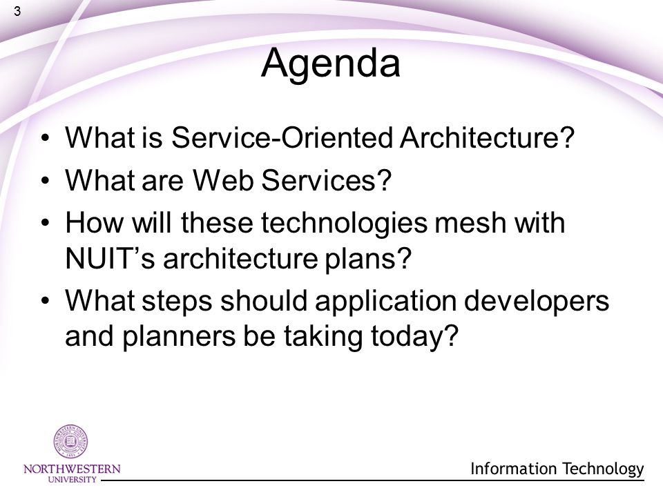 3 Agenda What is Service-Oriented Architecture. What are Web Services.