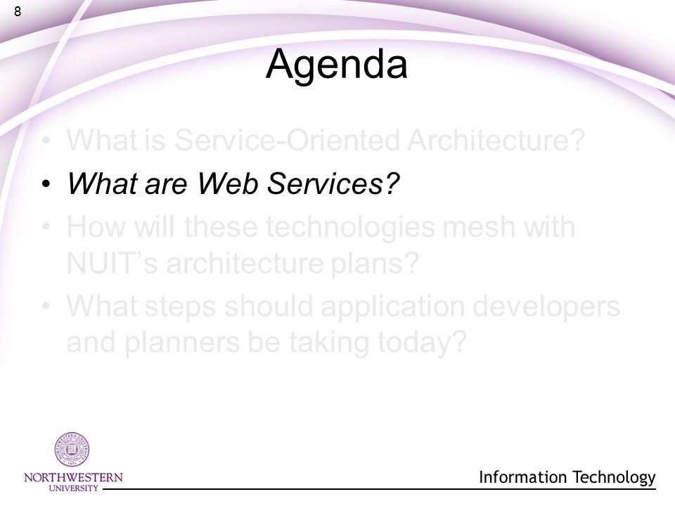 8 Agenda What is Service-Oriented Architecture. What are Web Services.