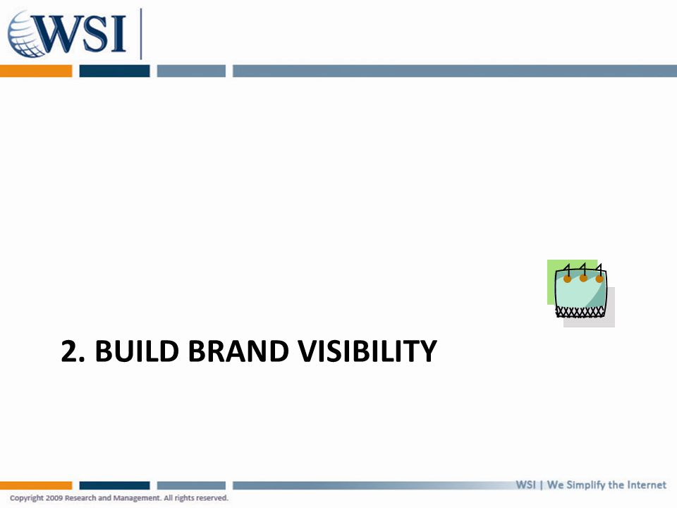 2. BUILD BRAND VISIBILITY