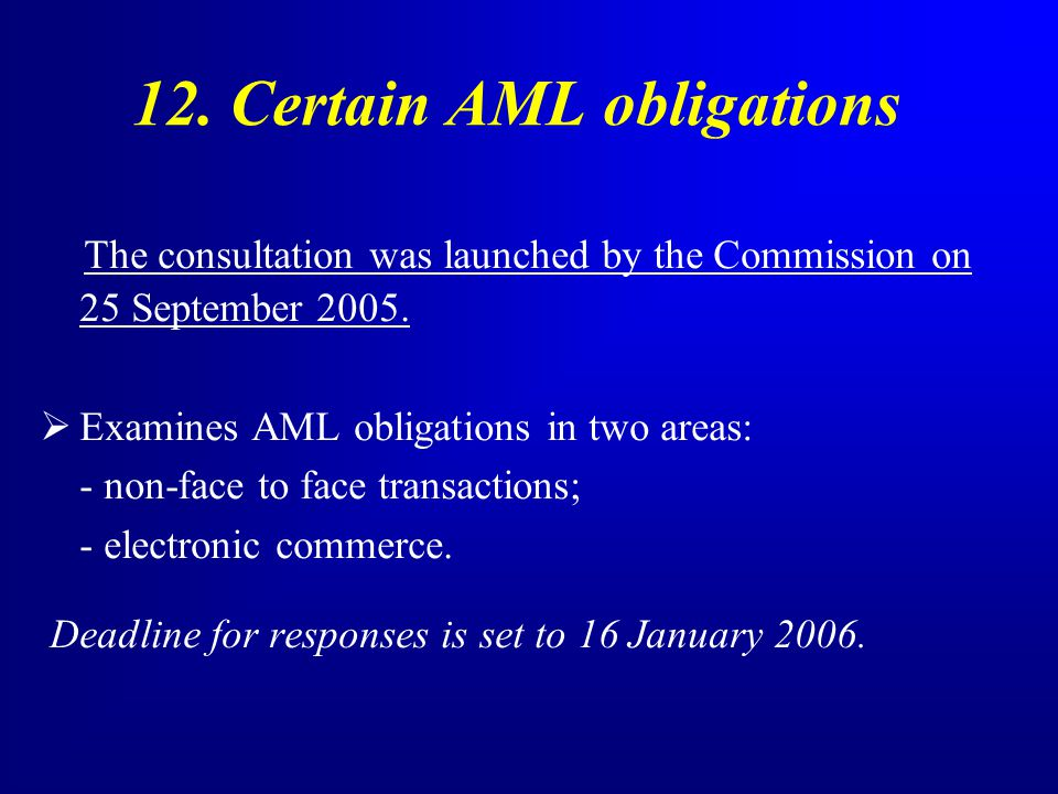 12. Certain AML obligations The consultation was launched by the Commission on 25 September