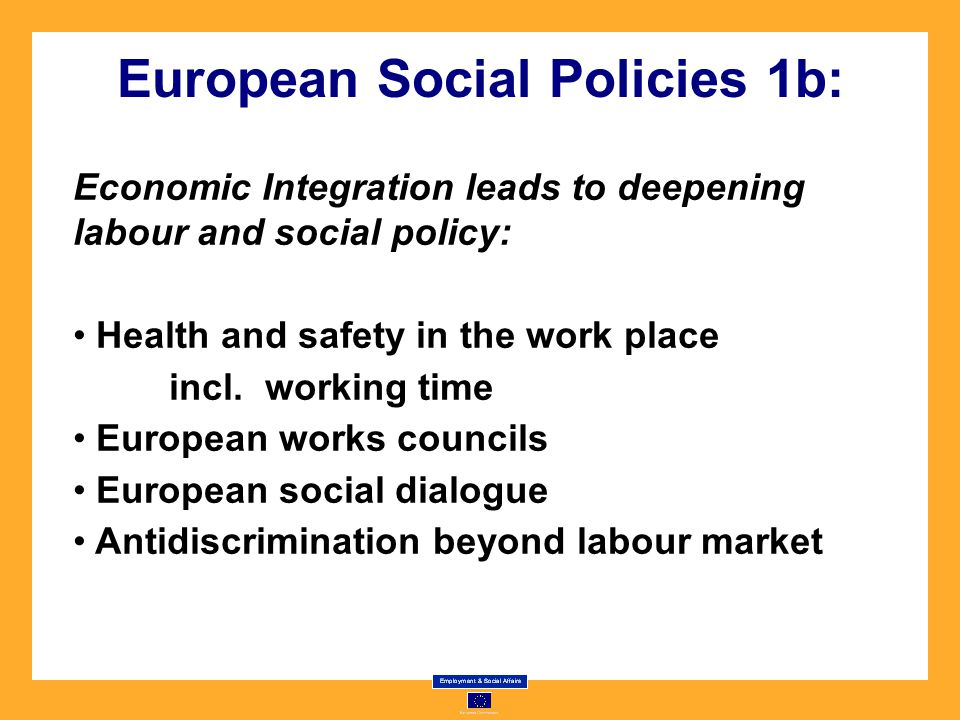 European Social Policies 1b: Economic Integration leads to deepening labour and social policy: Health and safety in the work place incl.