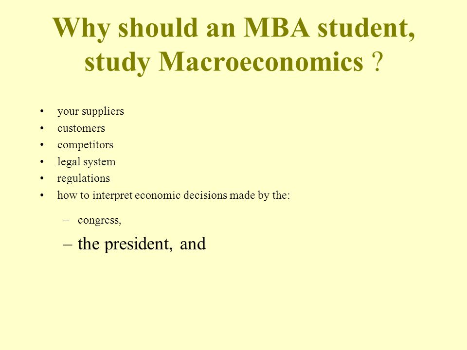 Why should an MBA student, study Macroeconomics .
