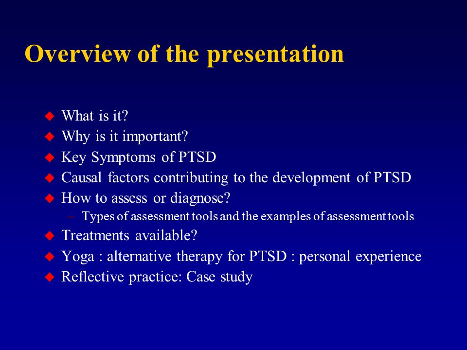 Post Traumatic Stress Disorder: PTSD Case Study: One Man's Journey