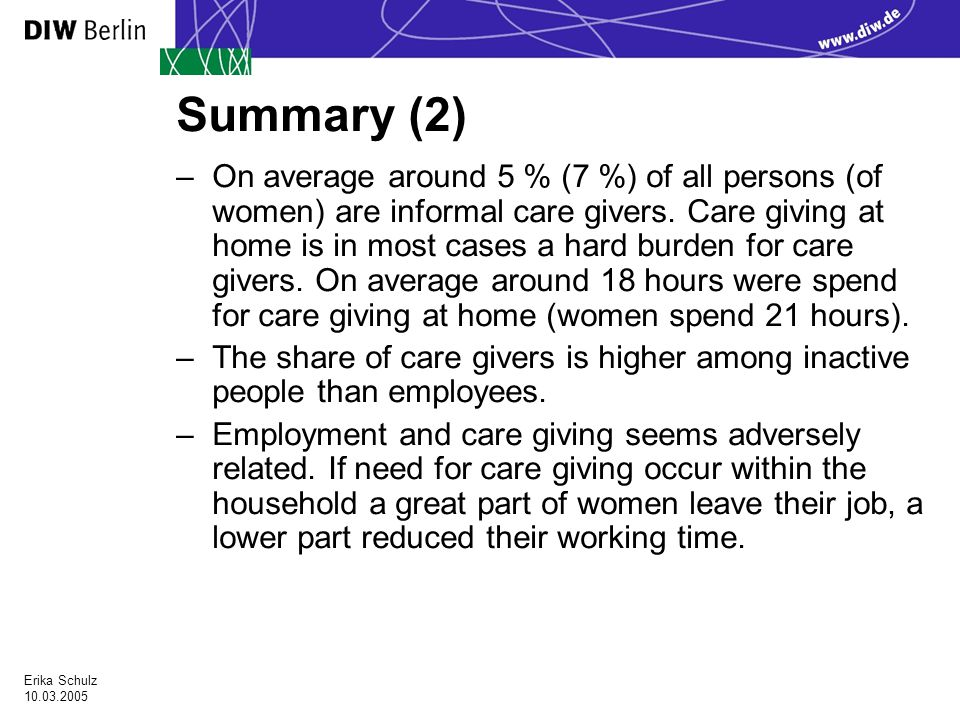 Erika Schulz Summary (2) –On average around 5 % (7 %) of all persons (of women) are informal care givers.