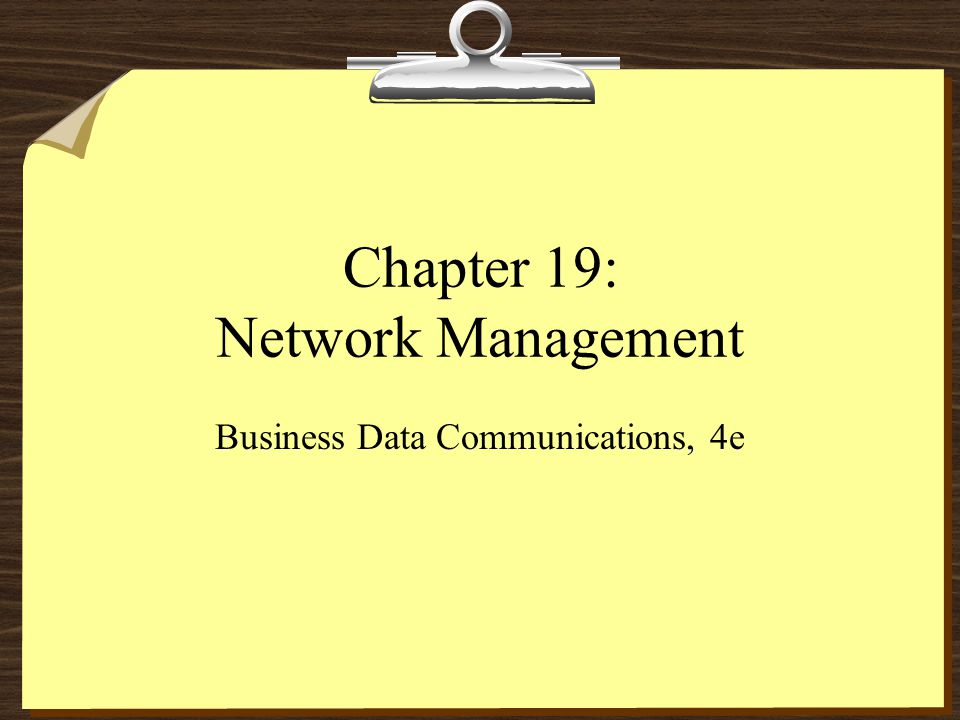 Chapter 19: Network Management Business Data Communications, 4e