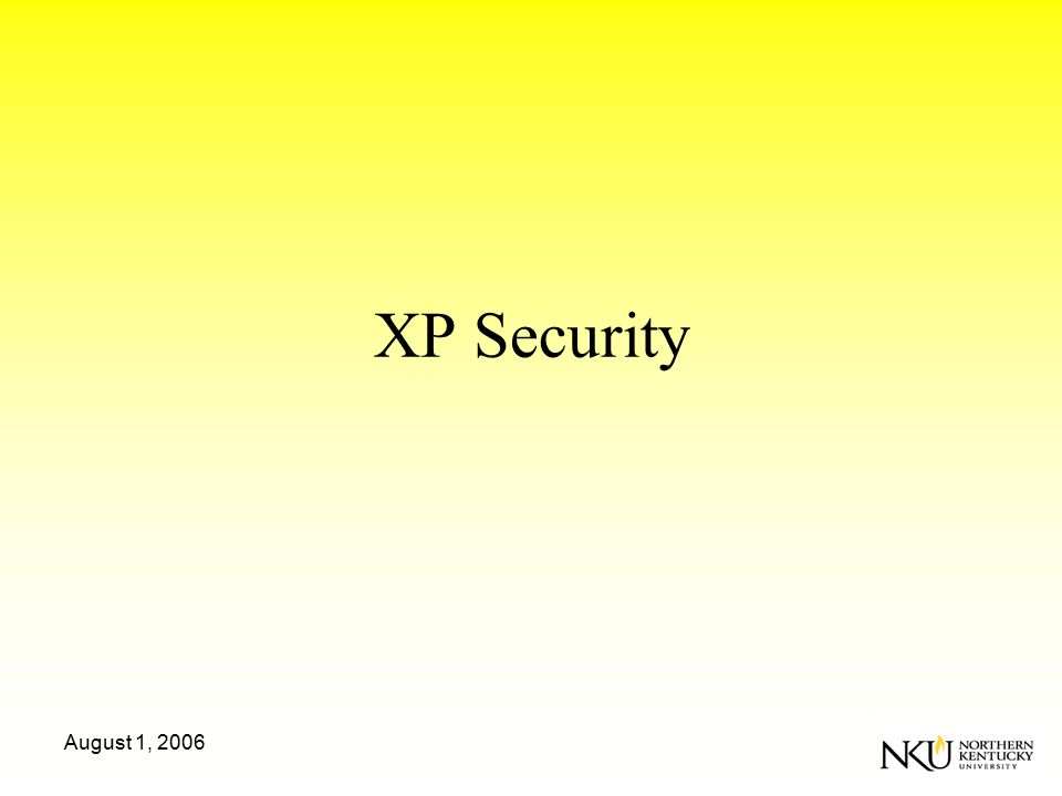 August 1, 2006 XP Security