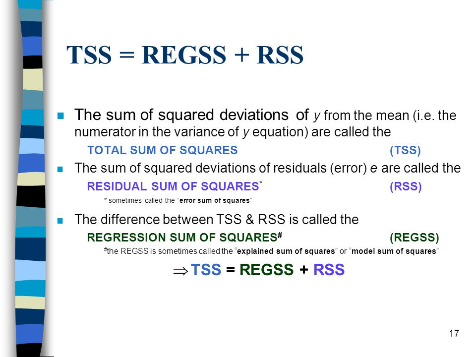 17 TSS = REGSS + RSS n The sum of squared deviations of y from the mean (i.e.