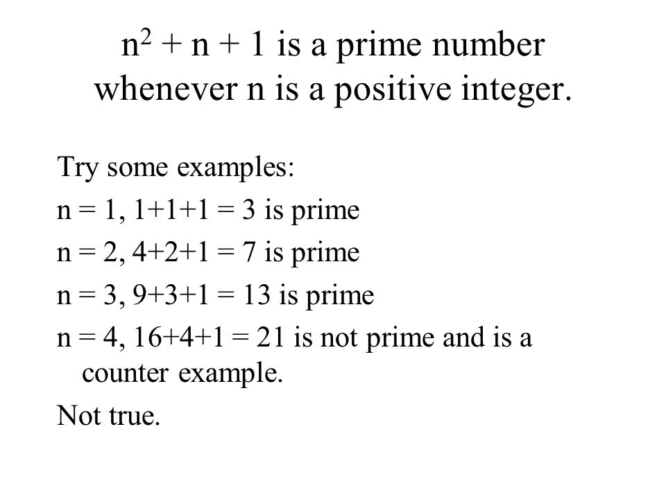 n 2 + n + 1 is a prime number whenever n is a positive integer.