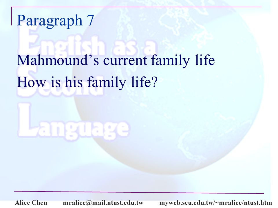 Alice Paragraph 7 Mahmound's current family life How is his family life