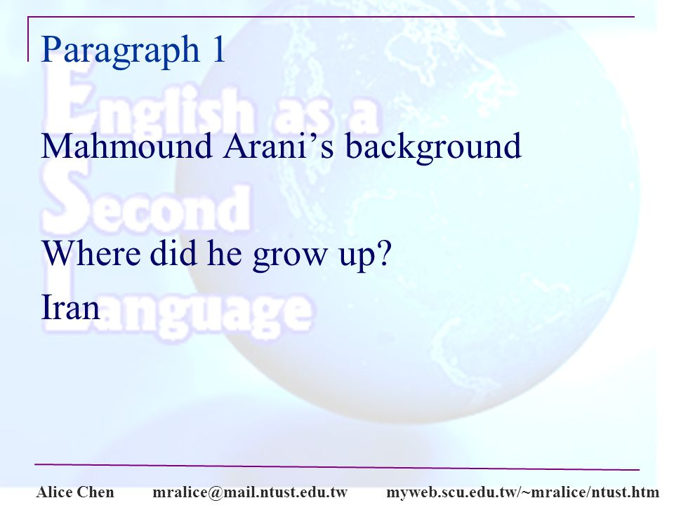 Alice Paragraph 1 Mahmound Arani's background Where did he grow up.