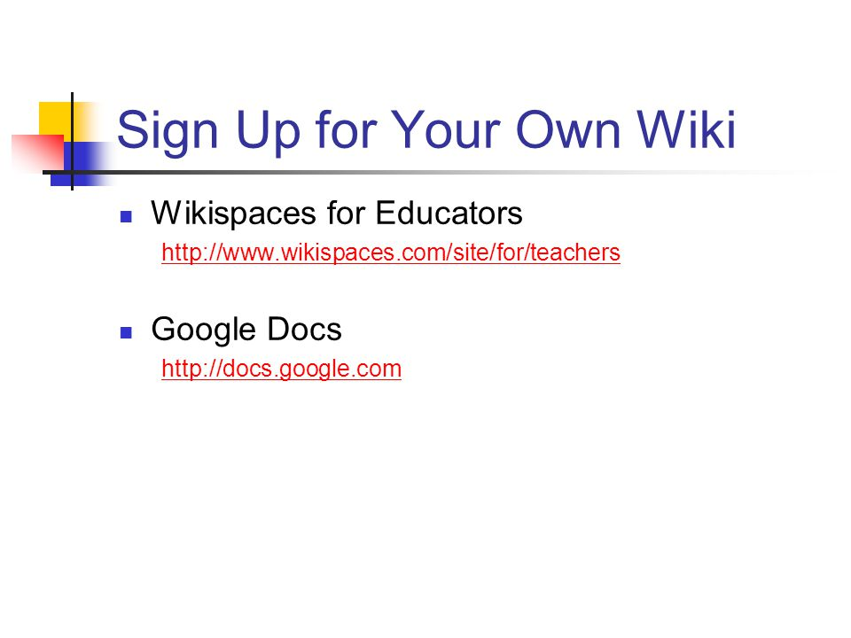 Sign Up for Your Own Wiki Wikispaces for Educators   Google Docs