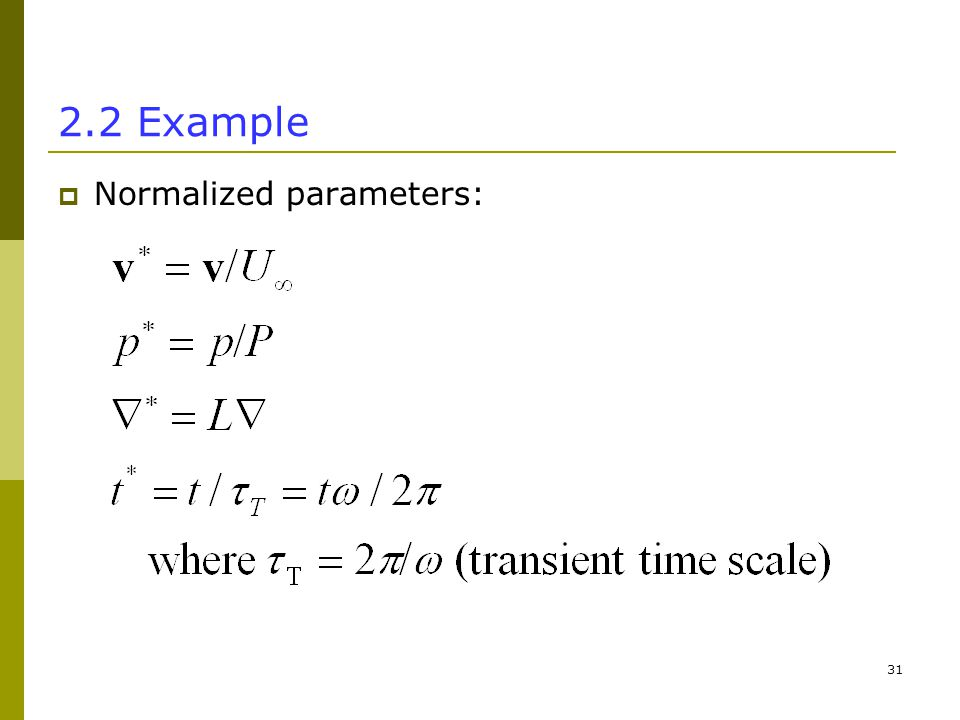 Example  Normalized parameters: