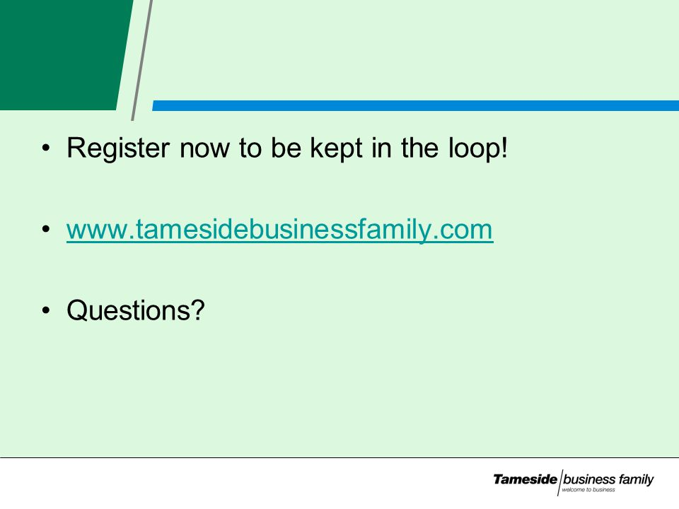 Register now to be kept in the loop!   Questions