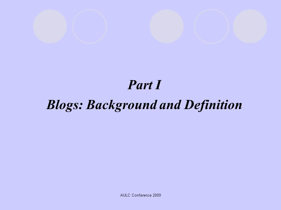 AULC Conference 2009 Part I Blogs: Background and Definition