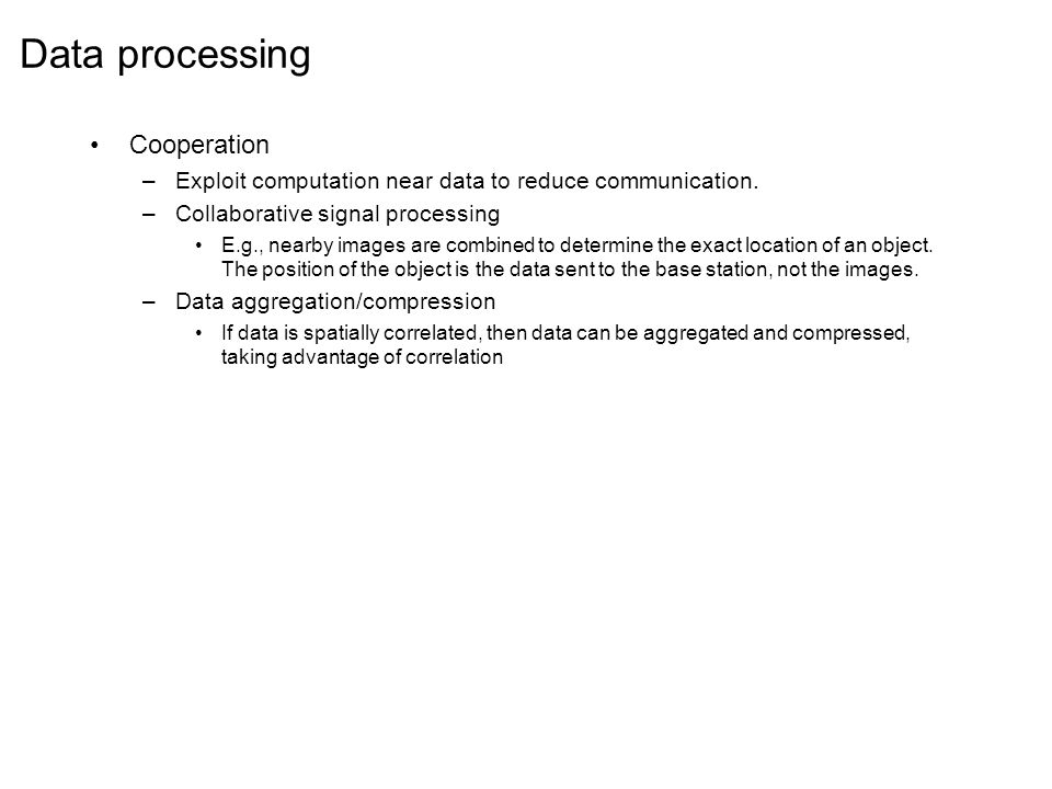 Data processing Cooperation –Exploit computation near data to reduce communication.