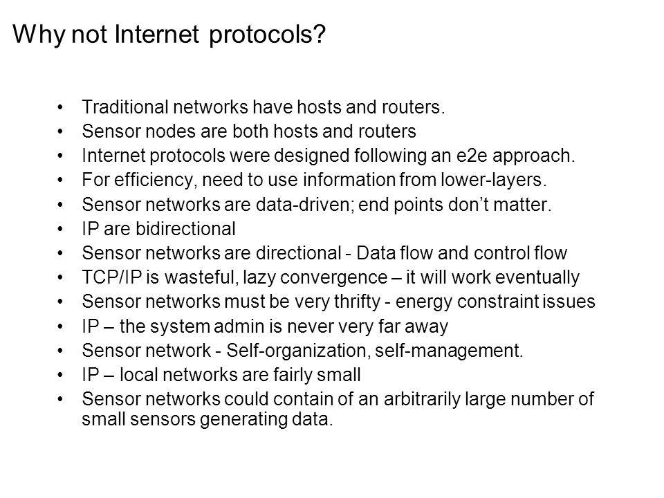 Why not Internet protocols. Traditional networks have hosts and routers.