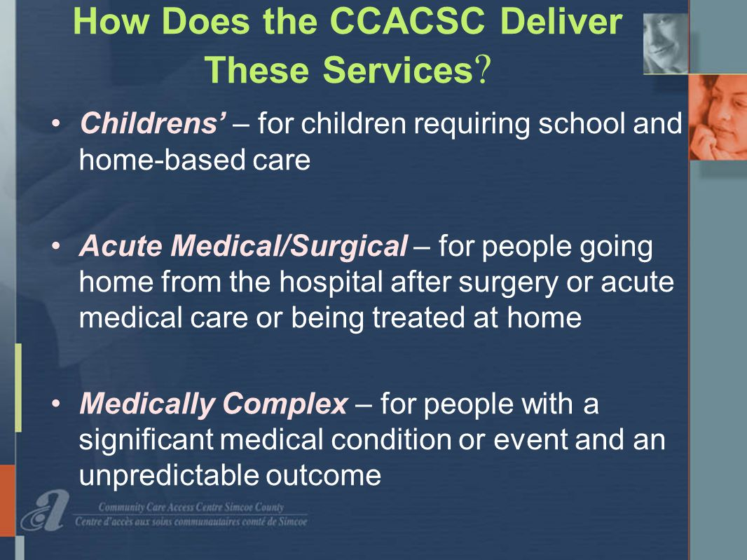 How Does the CCACSC Deliver These Services .